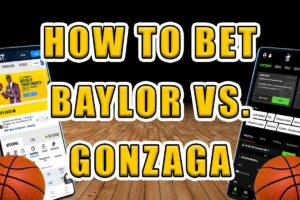 how to bet baylor gonzaga