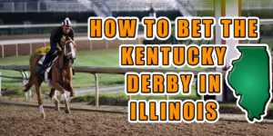 how to bet kentucky derby in illinois